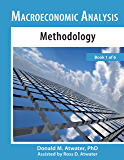 Macroeconomic Analysis Methodology: (Book 1 of 6)