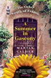 A Summer In Gascony: The Other South of France