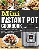 Mini Instant Pot Cookbook: Top 100 Fresh and Foolproof Instant Pot Mini Recipes for Your 3-Quart Models (Mini instant pot Recipes)