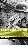 Goering's War Book Two: Spain and Moscow
