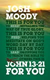 John 13-21 For You (God's Word For You)