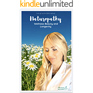 Naturopathy and its benefits: To rediscover wellness, beauty, and longevity
