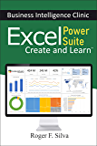 Excel Power Suite - Business Intelligence Clinic: Create and Learn