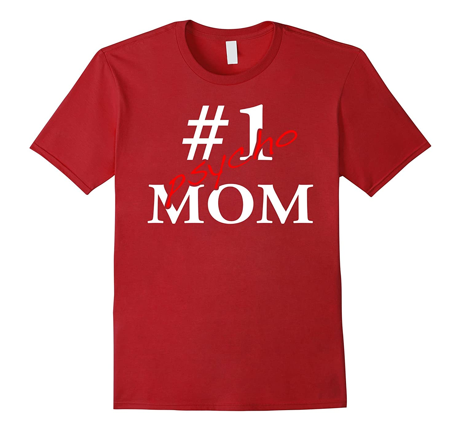 b701b297ae93b Number One Psycho Mom Shirt Gifts For Mom-CL