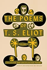 The Poems of T. S. Eliot: Volume I: Collected and Uncollected Poems Kindle Edition