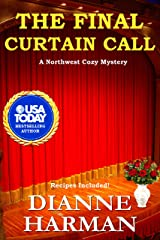 The Final Curtain Call: A Northwest Cozy Mystery (Northwest Cozy Mystery Series Book 11) Kindle Edition