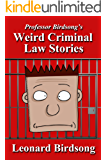 Professor Birdsong's Weird Criminal Law Stories