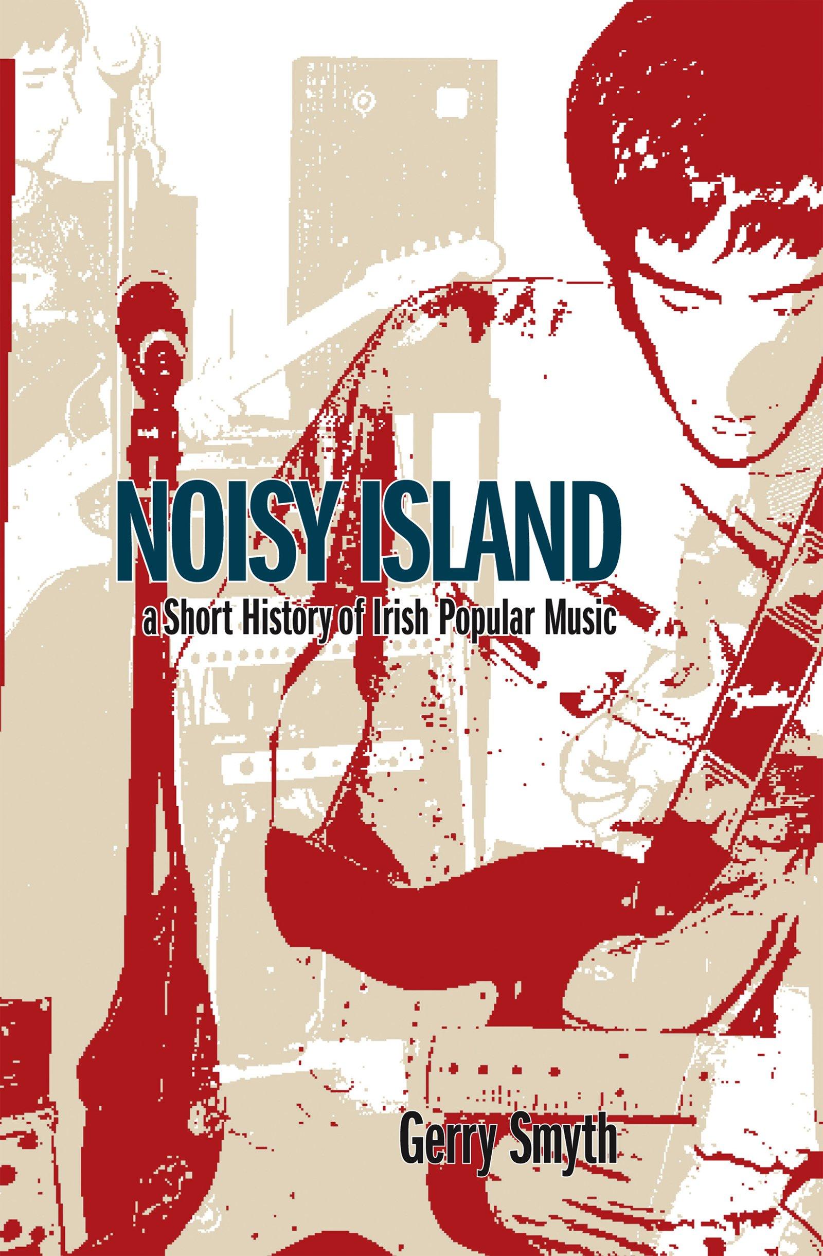 Noisy Island: A Short History Of Irish Popular Music pdf