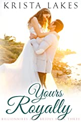 Yours Royally: A Cinderella Love Story (Billionaires and Brides Book 3) Kindle Edition