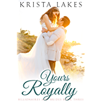 Yours Royally: A Cinderella Love Story (Billionaires and Brides Book 3) (English Edition)