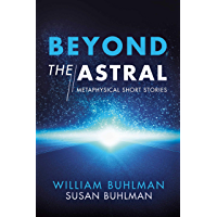 Beyond the Astral: Metaphysical Short Stories (English Edition)