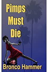 Pimps Must Die (SoCal Noir Detective Stories Book 4) Kindle Edition