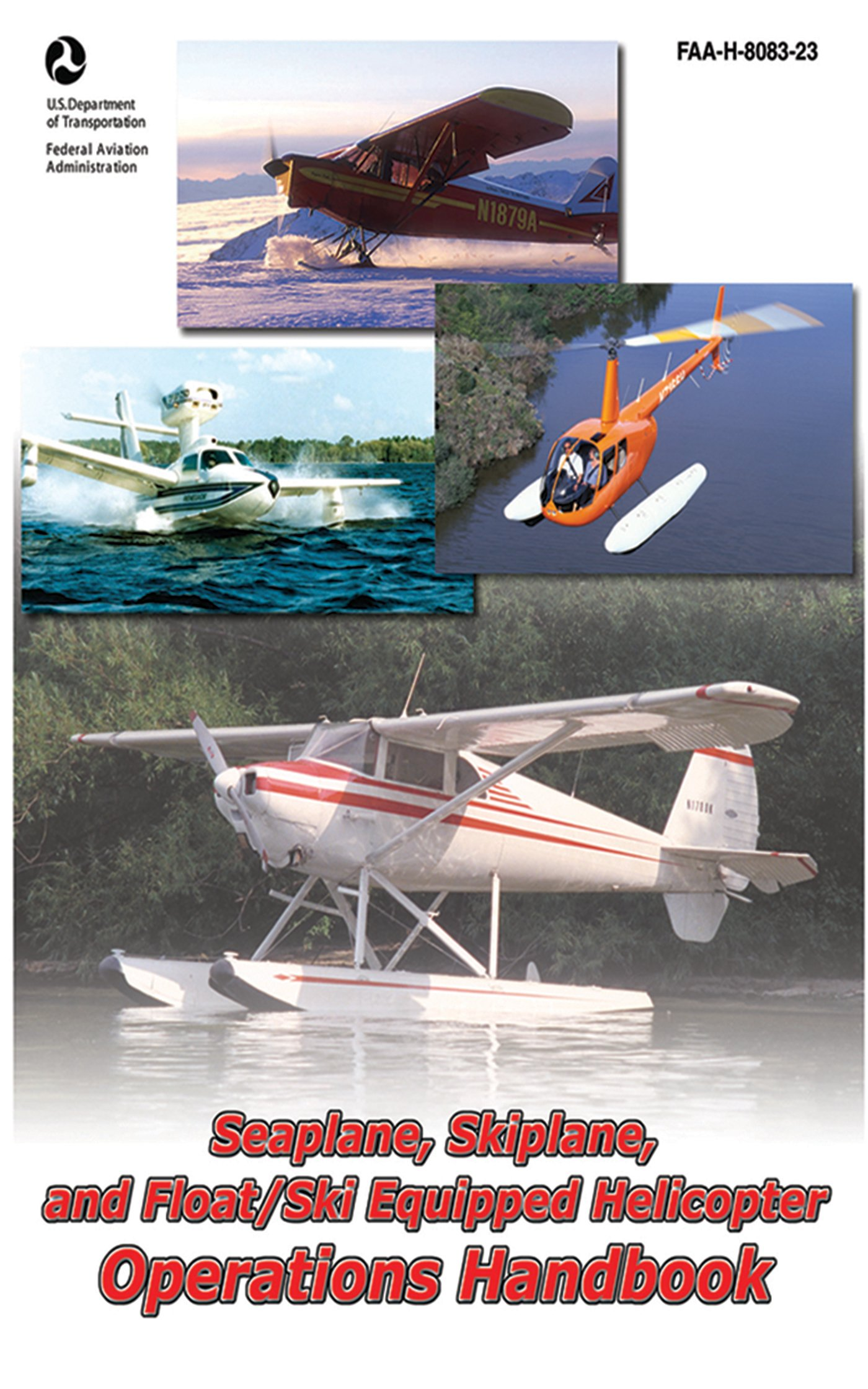 Seaplane skiplane and floatski equipped helicopter operations seaplane skiplane and floatski equipped helicopter operations handbook faa h 8083 23 faa handbooks series federal aviation administration fandeluxe Image collections
