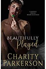 Beautifully Played (Candied Crush Book 18) Kindle Edition