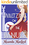 Waltzing on the Danube (Americans Abroad Book 1)