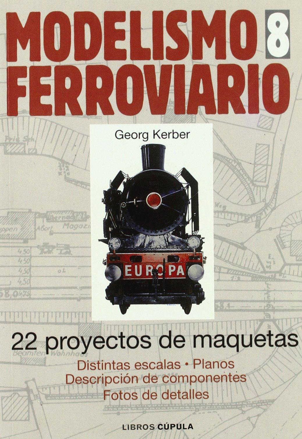 22 Proyectos de Maquetas Modelismo Ferroviario, 8: Gernot ...