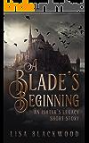 A Blade's Beginning: An Ishtar's Legacy Short Story