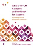 An ICD-10-CM Casebook and Workbook for Students: Psychological and Behavioral Conditions