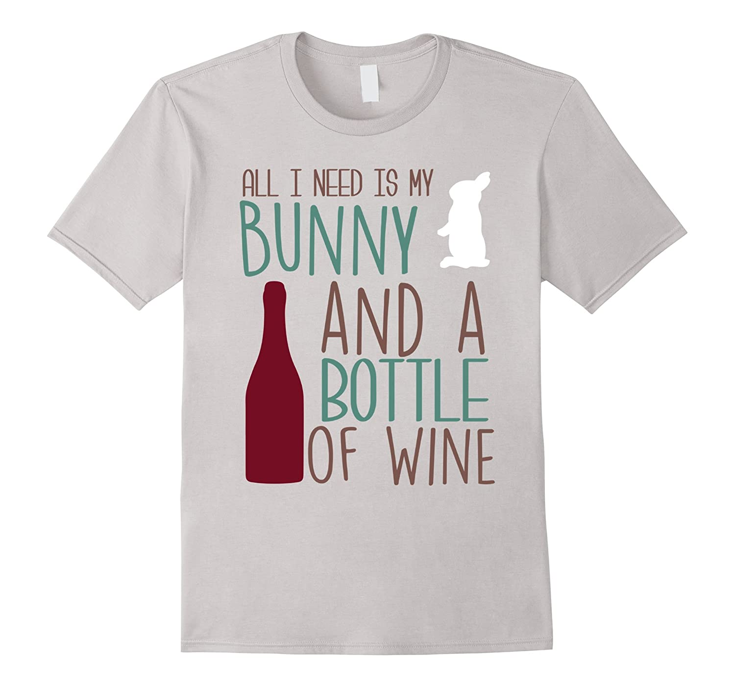 All I Need Is My Bunny A Bottle Of Wine Puppy Animal Pet-TH