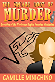 The Square Root of Murder (The Professor Sophie Knowles Mysteries Book 1)