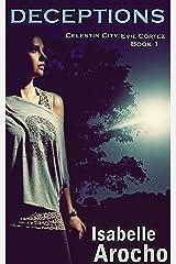 Deceptions: Evie Cortez Book 1 (Celestin City: Evie Cortez) Kindle Edition