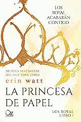 La princesa de papel (Los Royal nº 1) (Spanish Edition) Kindle Edition