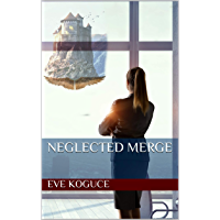NEGLECTED MERGE (English Edition)