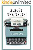 Almost The Truth: Stories and Lies