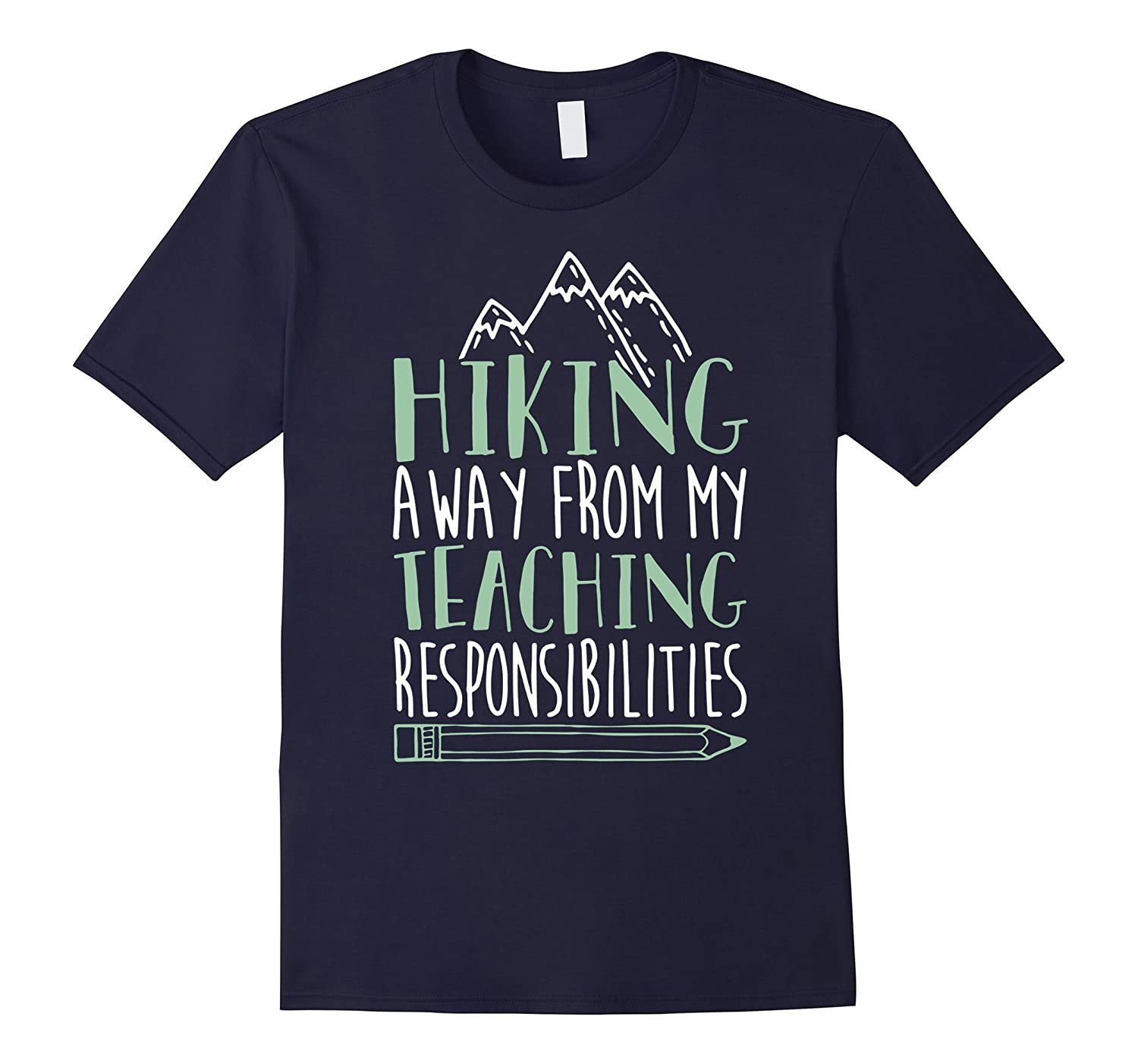 Hiking away from my teaching responsibilities t-shirts-Vaci