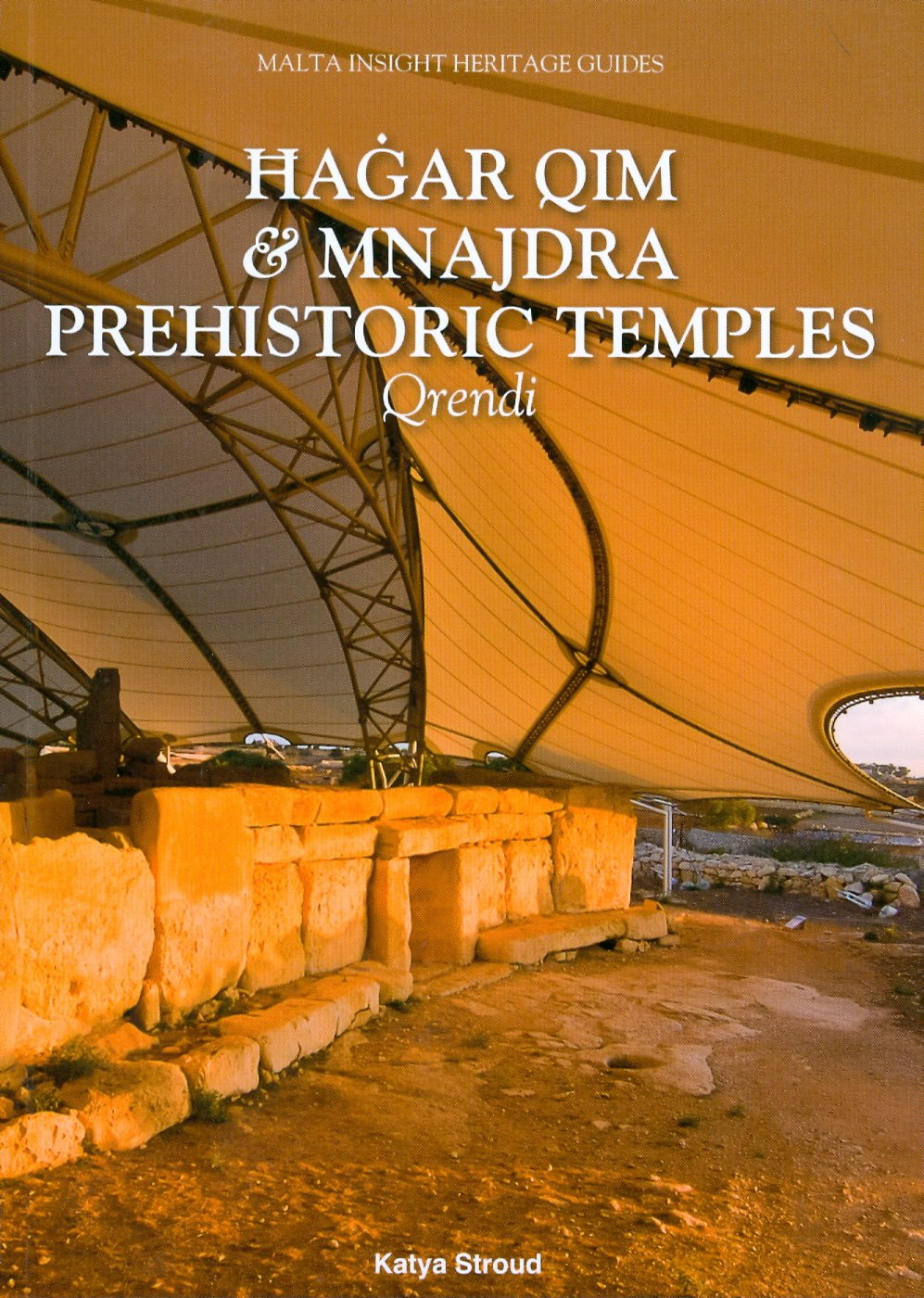 Hagar Qim and Mnajdra: Prehistoric Temples, Qrendi (Insight Heritage Guides) Paperback – December 31, 2010 Katya Stroud Ktaya Stroud Midsea Books 9993273171