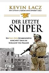 Der letzte Sniper: Ein Navy-SEAL-Scharfschütze berichtet über die Schlacht von Ramadi Hardcover