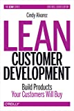 Lean Customer Development: Build Products Your Customers Need
