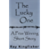 The Lucky One - A Prize Winning Short Story