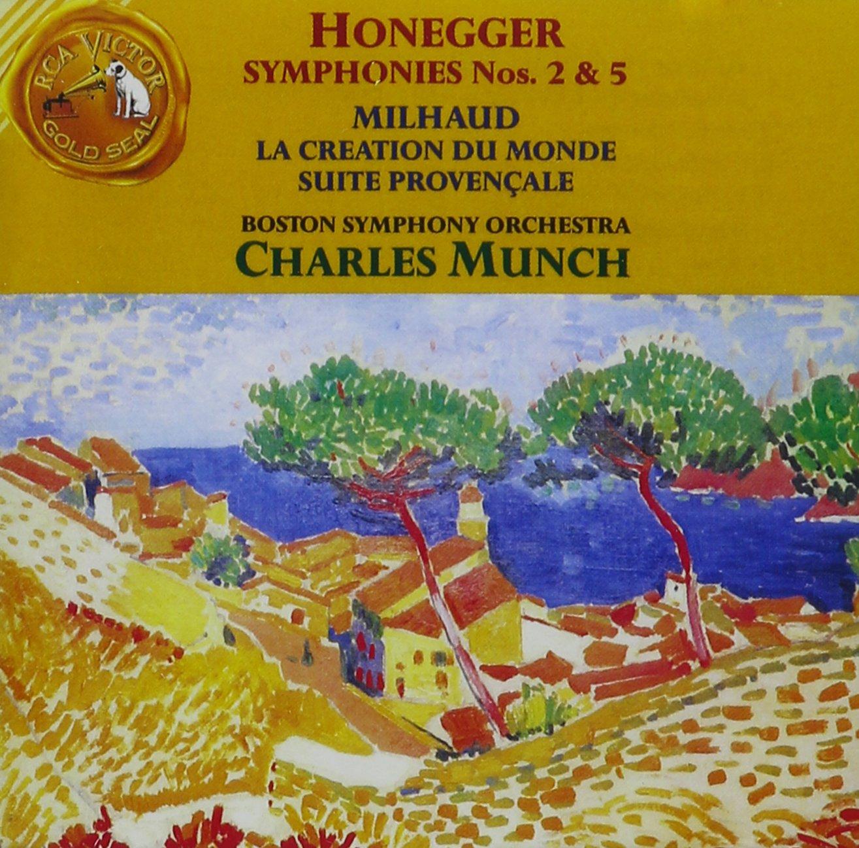 Milhaud: La Creation du monde Op. 81; Suite Provencale: Honegger: Symphonies No. 2 & 5 by RCA Legacy