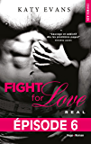 Fight For Love T01 Real - Episode 6