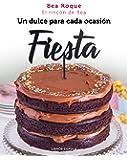 Fiesta: Un dulce para cada ocasión (Cocina)
