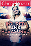Injured and Pleasured: A Taboo Treatment