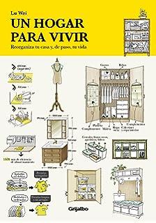 Un hogar para vivir: Reorganiza tu casa y, de paso, tu vida (