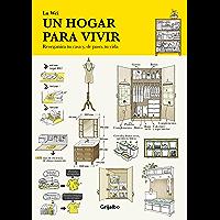 Un hogar para vivir: Reorganiza tu casa y, de paso, tu vida