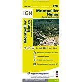 IGN 1 : 100 000 Montpellier Nîmes: Top 100 Tourisme et Découverte. Patrimoine historique et naturel / Courbes de niveau / Itinéaires de randonnée / Compatible GPS (Ign Map)