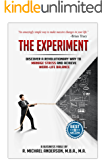 The Experiment: Discover a Revolutionary Way to Manage Stress and Achieve Work-Life Balance (The Experiments Book 1)