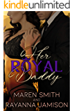 Her Royal Daddy (Royally Ever After Book 1)