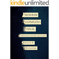 Nenhum conflito final: A Bíblia sem erro em tudo o que ela afirma