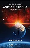 Terra 2486: Anima Sintetica (Ciclo dei Creatori)