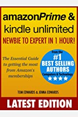 Amazon Prime & Kindle Unlimited: Newbie to Expert in 1 Hour!: The Essential Guide to Getting the Most from Amazon's Memberships Kindle Edition