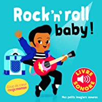 Rock'n'roll Baby! : 6 ChanSons, 6 Images, 6 Puces (Livre Sonore)
