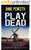 PLAY DEAD a crime thriller full of twists you won't see coming