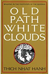 Old Path White Clouds: Walking in the Footsteps of the Buddha Kindle Edition