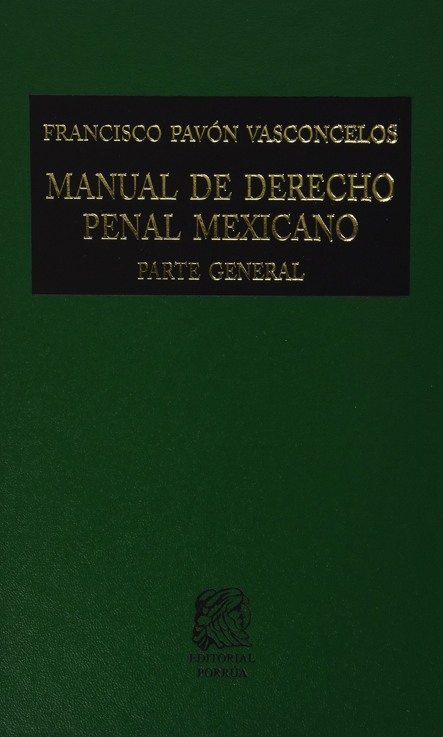 manual de derecho penal mexicano francisco pavon vasconcelos