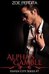 Alpha's Gamble (Haven City Series # 7) Kindle Edition